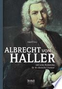 Albrecht von Haller und seine Bedeutung f  r die deutsche Literatur