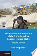 The Practice and Procedure of the Inter American Court of Human Rights