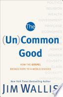 The  Un Common Good
