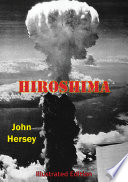 Hiroshima [Illustrated Edition] by John Hersey