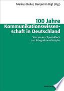 100 Jahre Kommunikationswissenschaft in Deutschland