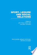 Sport Leisure And Social Relations Rle Sports Studies  book