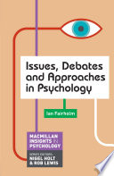 Issues  Debates and Approaches in Psychology