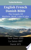 English French Danish Bible - The Gospels XII - Matthew, Mark, Luke & John