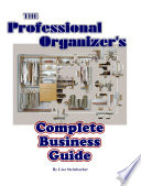 The Professional Organizer's Complete Business Guide