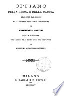 Oppiano  Della pesca e della caccia tradotto dal greco ed illustrato con varie annotazioni da Antonmaria Salvini