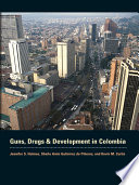 Guns  Drugs  and Development in Colombia