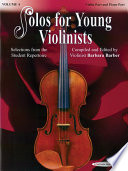 Solos for Young Violinists Violin Part and Piano Acc., Volume 4 Works Ranging From Elementary To Advanced