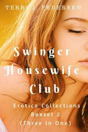 Swinger Housewife Club Erotic Collections 2  Three in One
