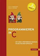 Programmieren in C   mit dem C Reference Manual in deutscher Sprache