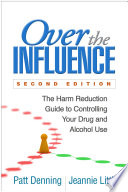 Over the Influence, Second Edition You Ve Tried To Quit And Failed