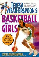 Teresa Weatherspoon s Basketball for Girls