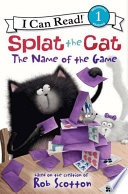 Splat the Cat  The Name of the Game