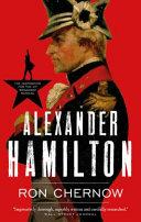 Alexander Hamilton by RON. CHERNOW