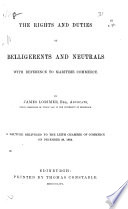 The Rights and Duties of Belligerents and Neutrals with Reference to Maritime Commerce