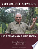George H. Meyers: His Remarkable Life Story
