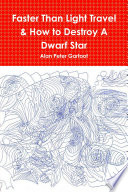 Faster Than Light Travel   How to Destroy A Dwarf Star