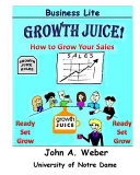 Growth Juice   How to Grow Your Sales  Color Edition