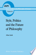 Style  Politics and the Future of Philosophy