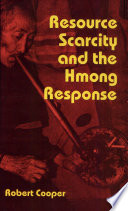 Resource Scarcity and the Hmong Response