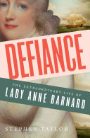 Defiance: The Extraordinary Life of Lady Anne Barnard Lady Anne Barnard Born In Scotland In 1772