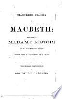 Shakespeare s Tragedy of Macbeth  Adapted Expressly for Madame Ristori and Her Italian Dramatic Company   under the Management of J  Gray