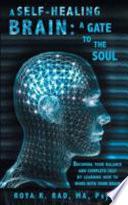 A Self Healing Brain A Gate To The Soul