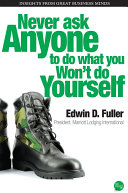 Never Ask Anyone to Do What You Won t Do Yourself