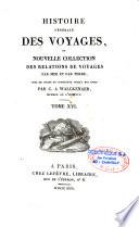 Histoire g  n  rale des voyages ou Nouvelle collection des relations de voyages par mer et par terre
