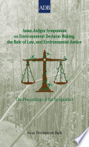 Asian Judges Symposium On Environmental Decision Making The Rule Of Law And Environmental Justice