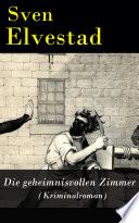Die geheimnisvollen Zimmer (Kriminalroman) - Vollständige deutsche Ausgabe
