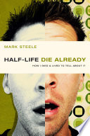 Half Life Die Already