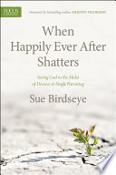 When Happily Ever After Shatters