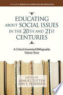 Educating About Social Issues in the 20th and 21st Centuries Vol  3