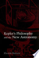 Kepler s Philosophy and the New Astronomy