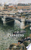 Delphi Complete Paintings of Camille Pissarro  Illustrated