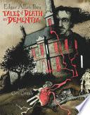 Edgar Allan Poe S Tales Of Death And Dementia