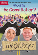 What Is The Constitution? : story--arguments and all--of how the us constitution...