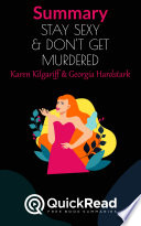 Summary Of Stay Sexy Don T Get Murdered By Karen Kilgariff And Georgia Hardstark Free Book By Quickread Com