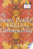The Seven Deadly Skills of Communicating