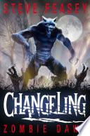 Changeling  Zombie Dawn