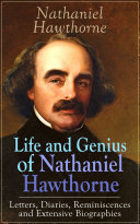 download ebook life and genius of nathaniel hawthorne: letters, diaries, reminiscences and extensive biographies pdf epub