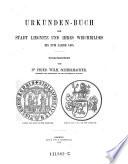 Urkunden-Buch der Stadt Liegnitz und ihres Weichbildes bis zum Jahre 1455