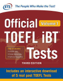 Official TOEFL IBT Tests Volume 1, Second Edition : the makers of the test! are...