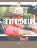 149 Facts You Should Know about Burt Reynolds