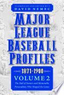 Major League Baseball Profiles  1871 1900  Volume 2