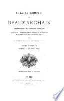 Th  atre complet de Beaumarchais r  mpression des   ditions princeps  avec les variantes des manuscrits originaux  publi  es pour la premi  re fois par G  d   Heylli et F  de Marescot