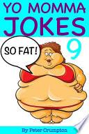 Yo Momma So Fat Jokes 9 book