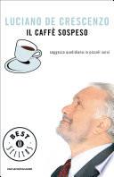 Il caff   sospeso  Saggezza quotidiana in piccoli sorsi