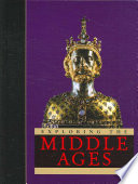 Exploring The Middle Ages : ...
